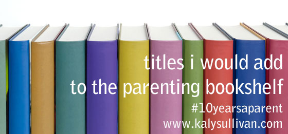 Parenting book titles i would add to the shelf