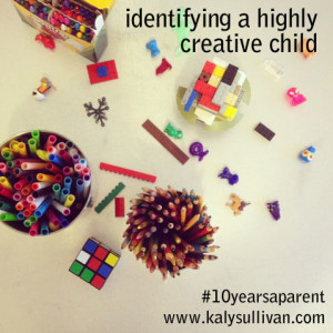 Identifying A Highly Creative Child #10yearsaparent