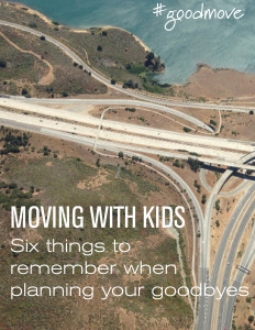 moving with kids tips for saying goodbye